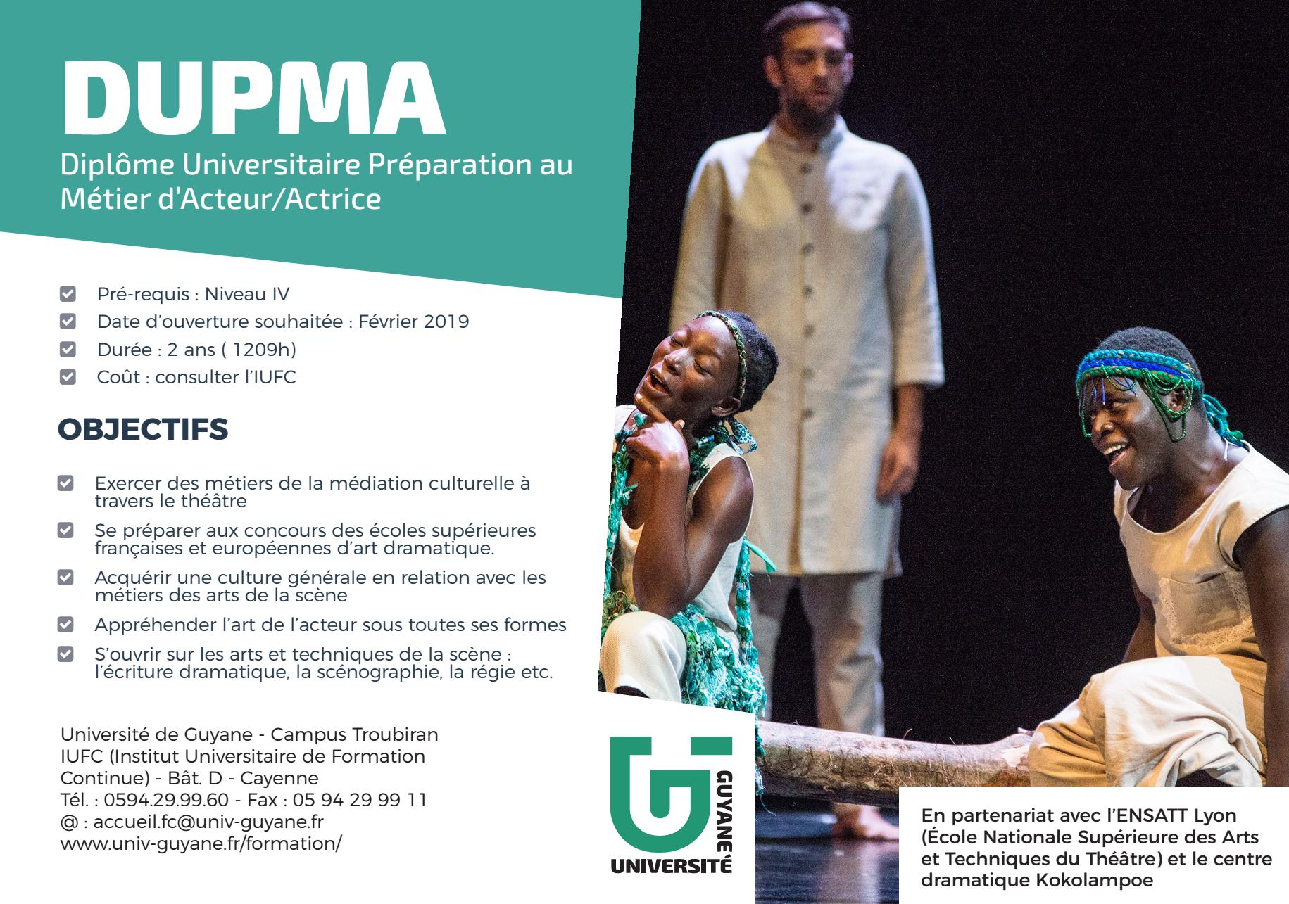 Diplôme Universitaire de Préparation au Métier d'Acteur (DUPMA) au Centre dramatique Kokolampoe avec l'Université de Guyane, l'ENSATT et le TEK